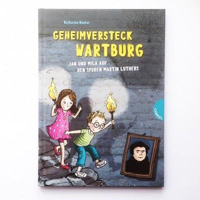 Geheimversteck Wartburg::Jan und Mila auf den Spuren Martin Luthers
