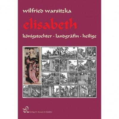 Elisabeth::Königstochter · Landgräfin · Heilige