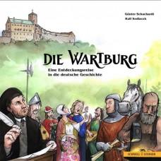 Die Wartburg::Eine Entdeckungsreise in die deutsche Geschichte