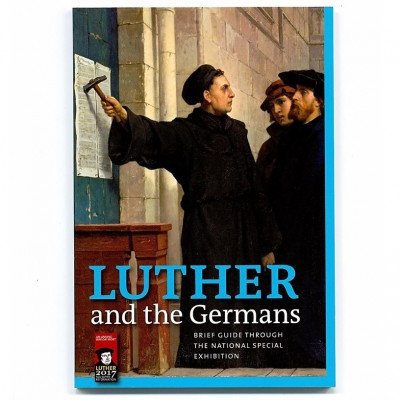 Luther and the Germans::Brief guide through the National Special Exhibition