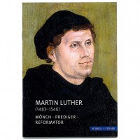 Martin Luther::Mönch-Prediger-Reformator