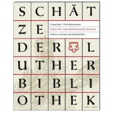 Schätze der Lutherbibliothek auf der Wartburg::Studien zu Drucken und Handschriften