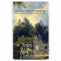 Dachsbeil, Wolf und Vogeltrage::Der Baubetrieb auf der mittelalterlichen Wartburg