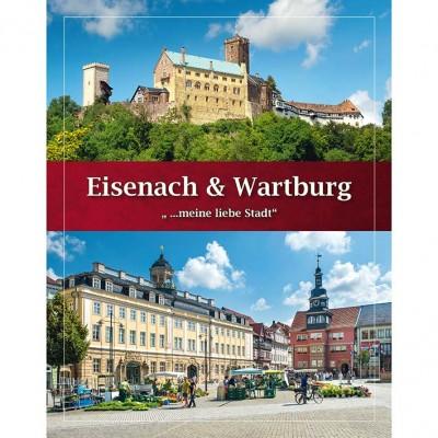"""Eisenach & Wartburg ::"""" …meine liebe Stadt"""""""