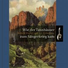 Wie der Tannhäuser zum Sängerkrieg kam::Richard Wagner zum 200. Geburtstag